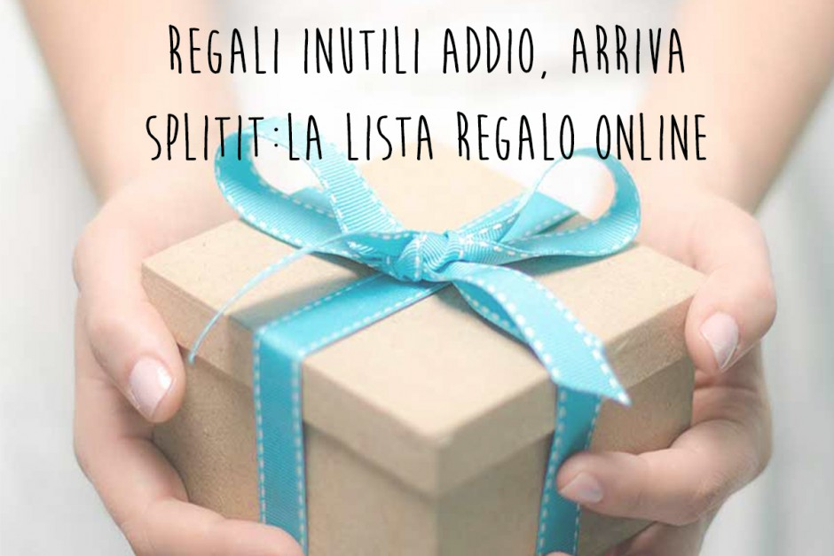 Regali inutili addio, arriva Splitted la lista regalo online 2.0